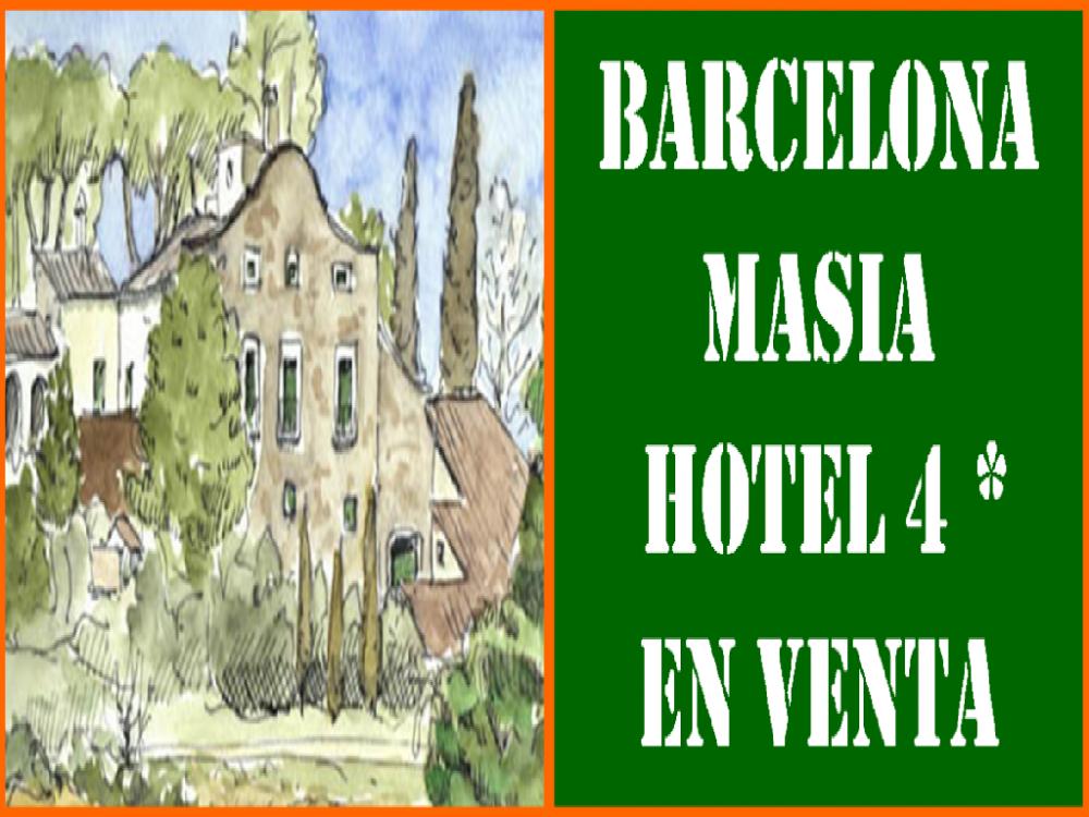 BARCELONA. MASÍA HOTEL 4 ESTRELLAS EN VENTA