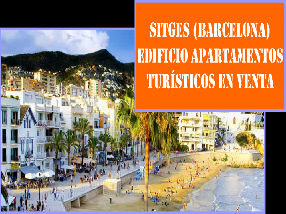 SITGES (BARCELONA). EDIFICIO APARTAMENTOS TURÍSTICOS EN VENTA.