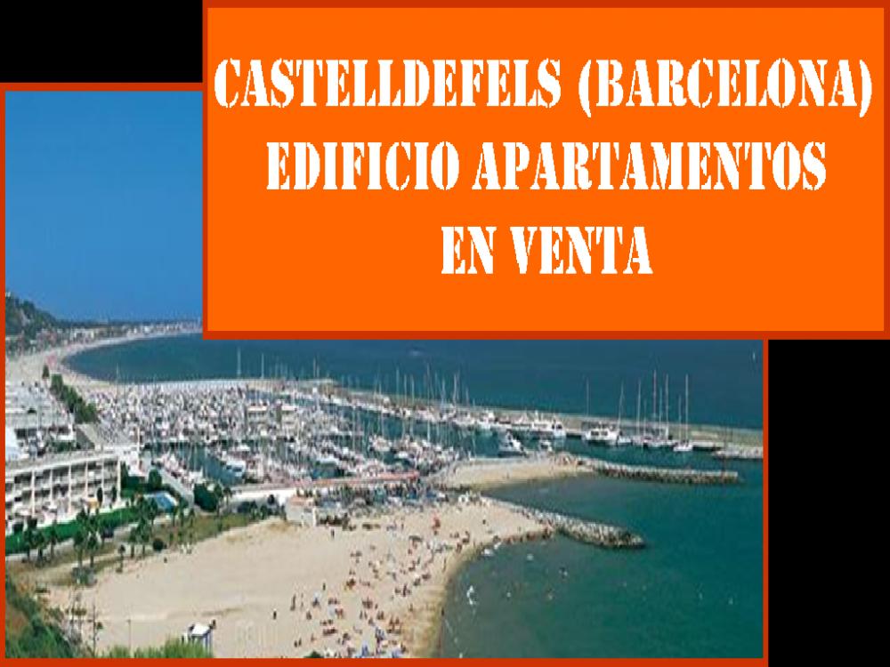 CASTELLDEFELS (BARCELONA) EDIFICIO APARTAMENTOS TURÍSTICOS EN VENTA.